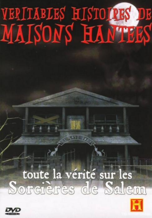 Véritables histoires de maisons hantées - Toute la vétié sur les sorcières de Salem affiche