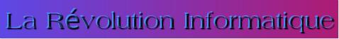 La révolution informatique Cooltext569129817-2d50877